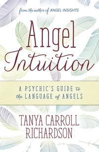 Angel Intuition  by Tanya Richardson