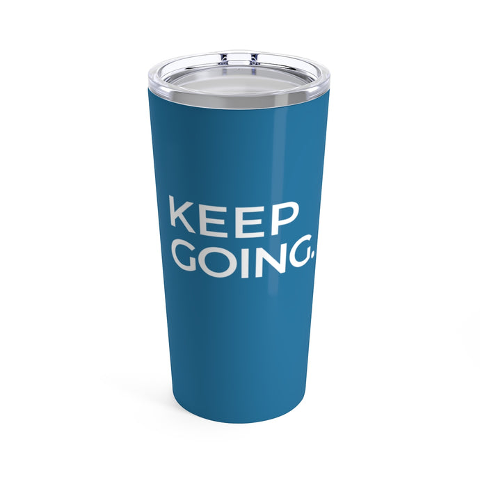 Keep Going Stainless Steel Tumbler (20oz)