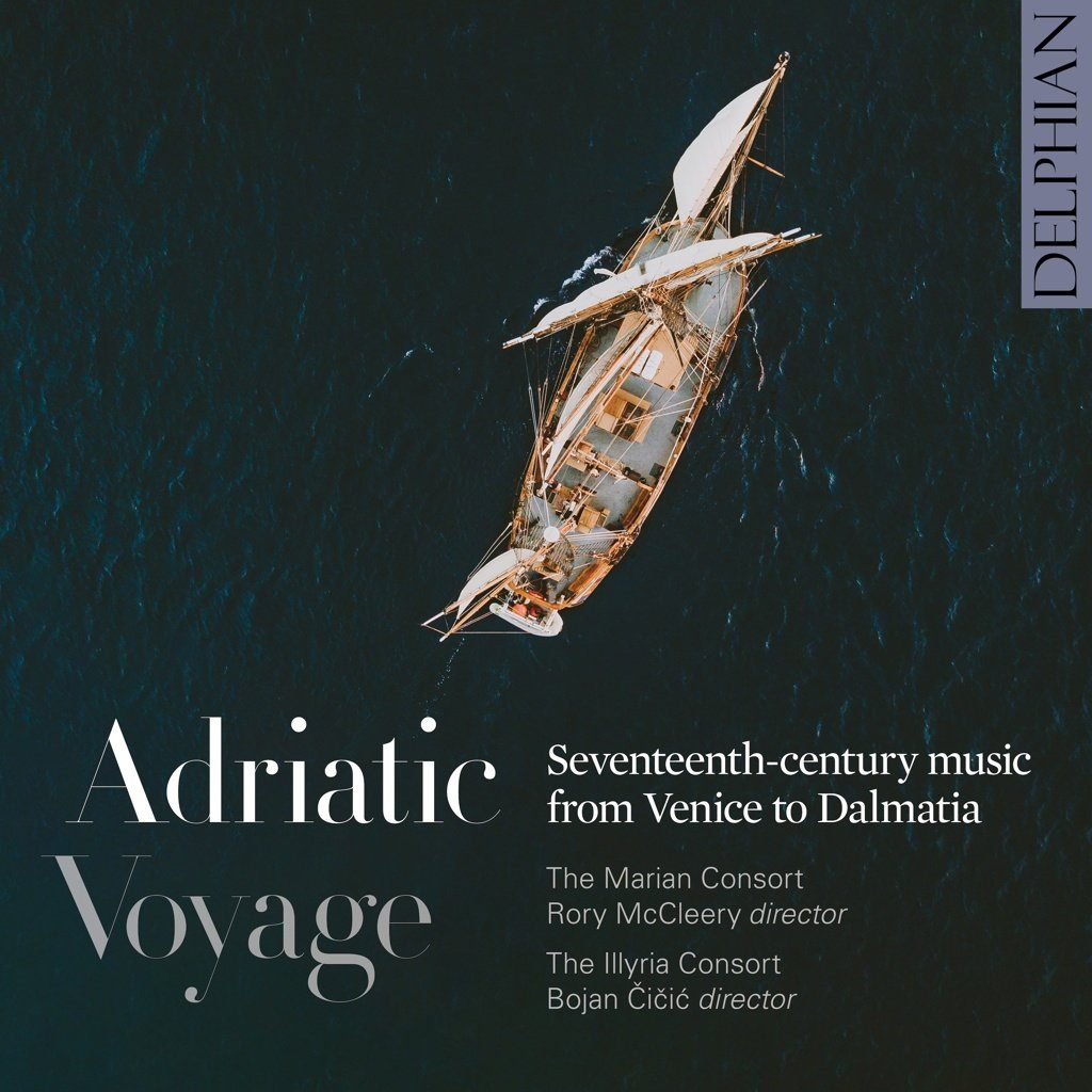 Adriatic Voyage: Seventeenth-century music from Venice to Dalmatia CD Delphian Records