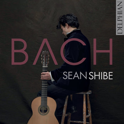 BACH | Sean Shibe CD Delphian Records