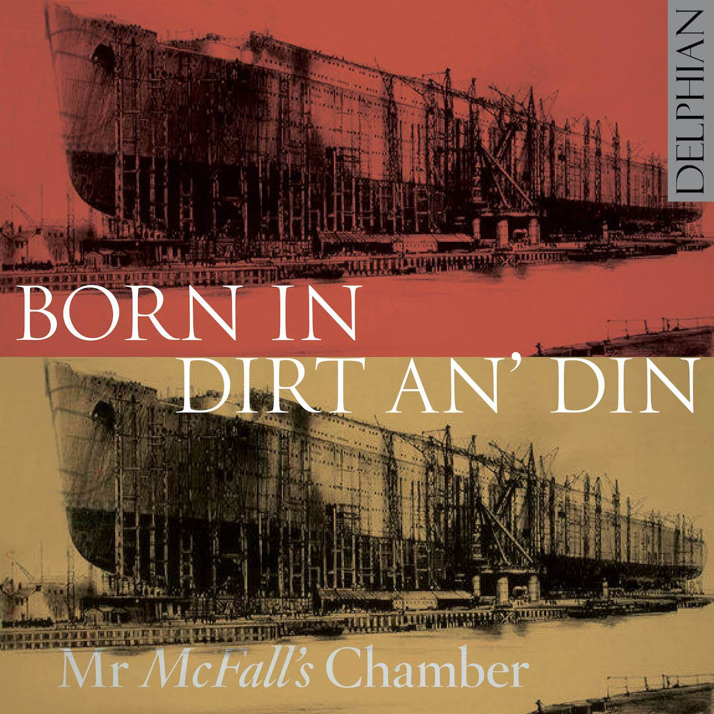 Born in Dirt an' Din CD Delphian Records