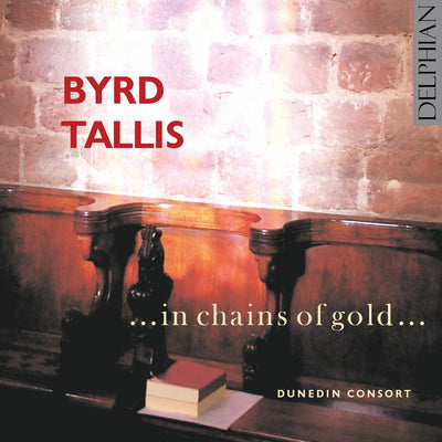 Byrd / Tallis: … in chains of gold … CD Delphian Records