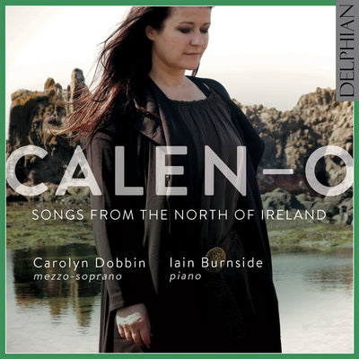 Calen-o: Songs from the North of Ireland CD Delphian Records