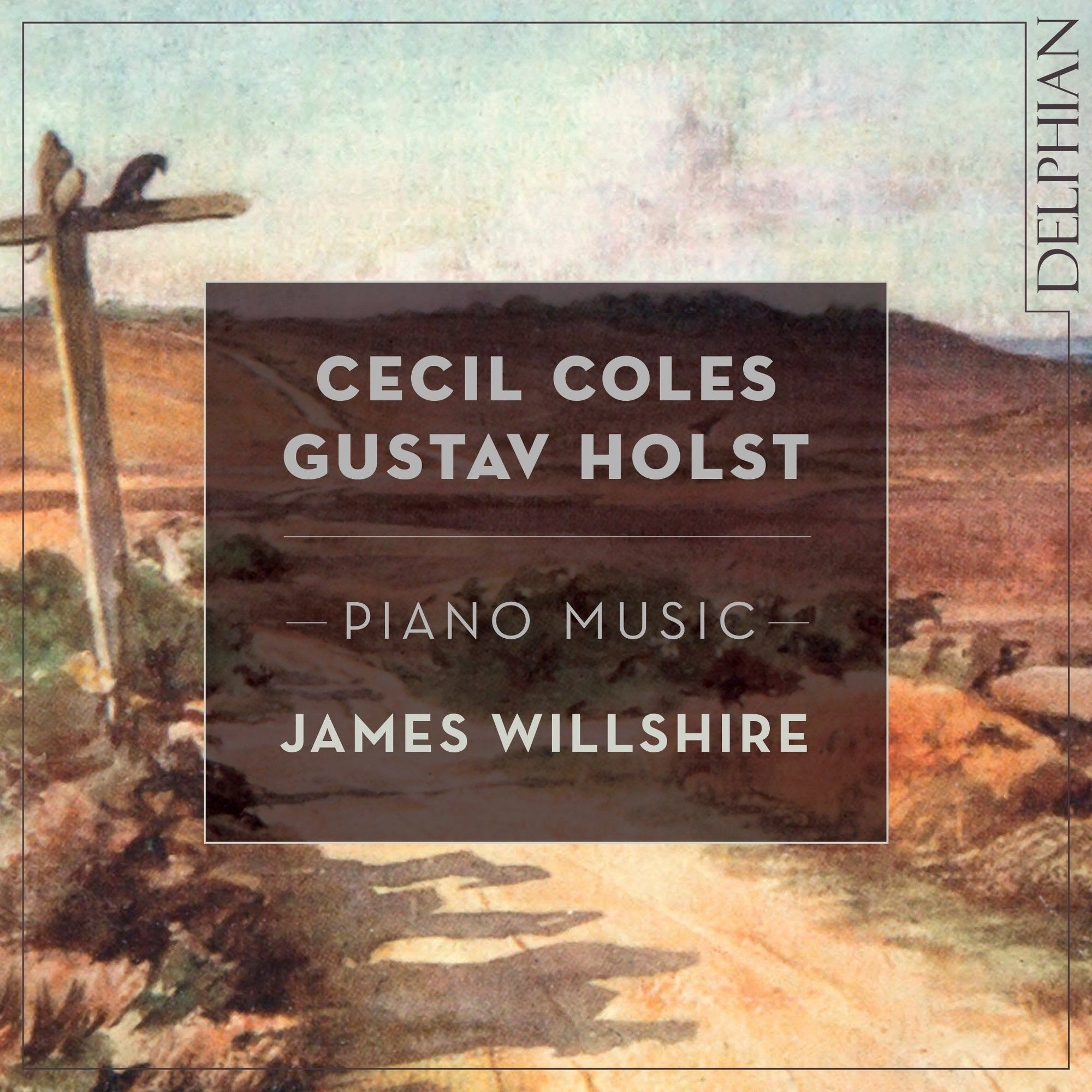 Cecil Coles, Gustav Holst: Piano Music Delphian Records