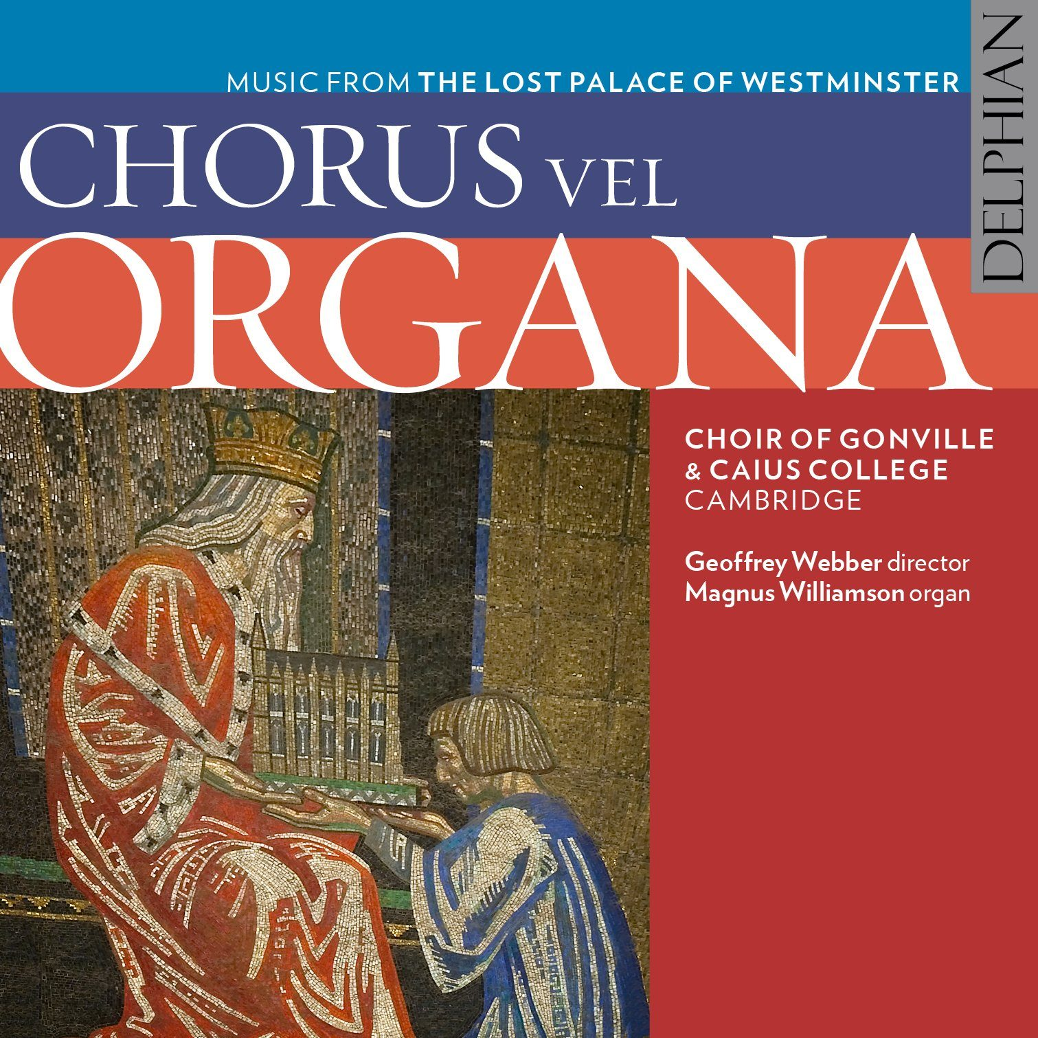 Chorus vel Organa: Music from the lost Palace of Westminster CD Delphian Records