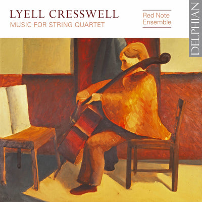 Cresswell: Music for String Quartet CD Delphian Records