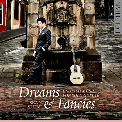 Dreams and Fancies: English music for solo guitar CD Delphian Records