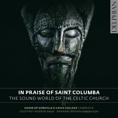 In Praise of Saint Columba: The Sound-world of the Celtic Church CD Delphian Records