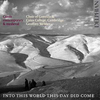 Into this world this day did come: carols contemporary & medieval CD Delphian Records