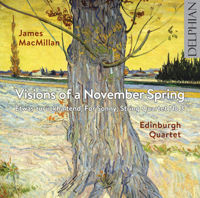 James MacMillan: Visions of a November Spring CD Delphian Records