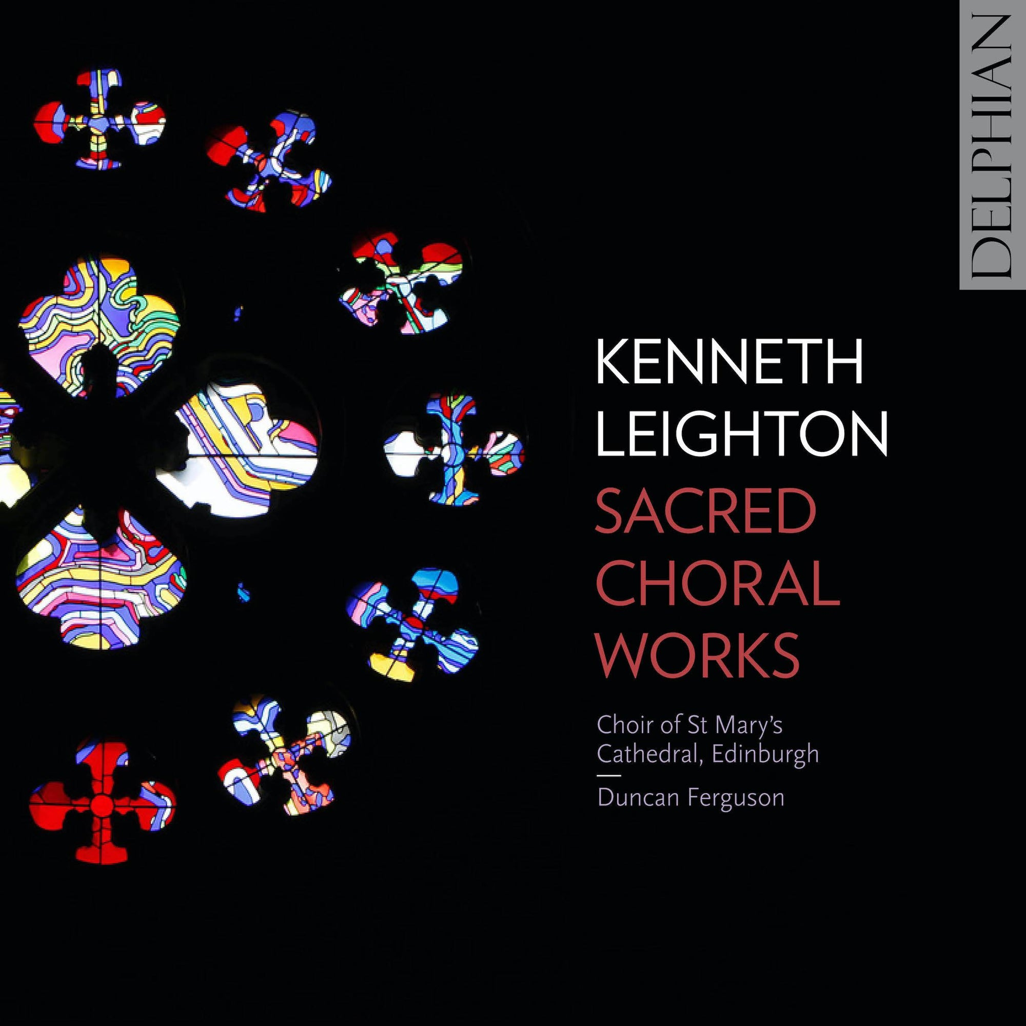 Kenneth Leighton: Sacred Choral Works CD Delphian Records