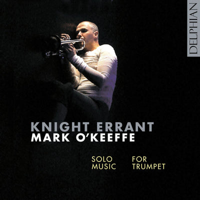 Knight Errant: solo music for trumpet CD Delphian Records