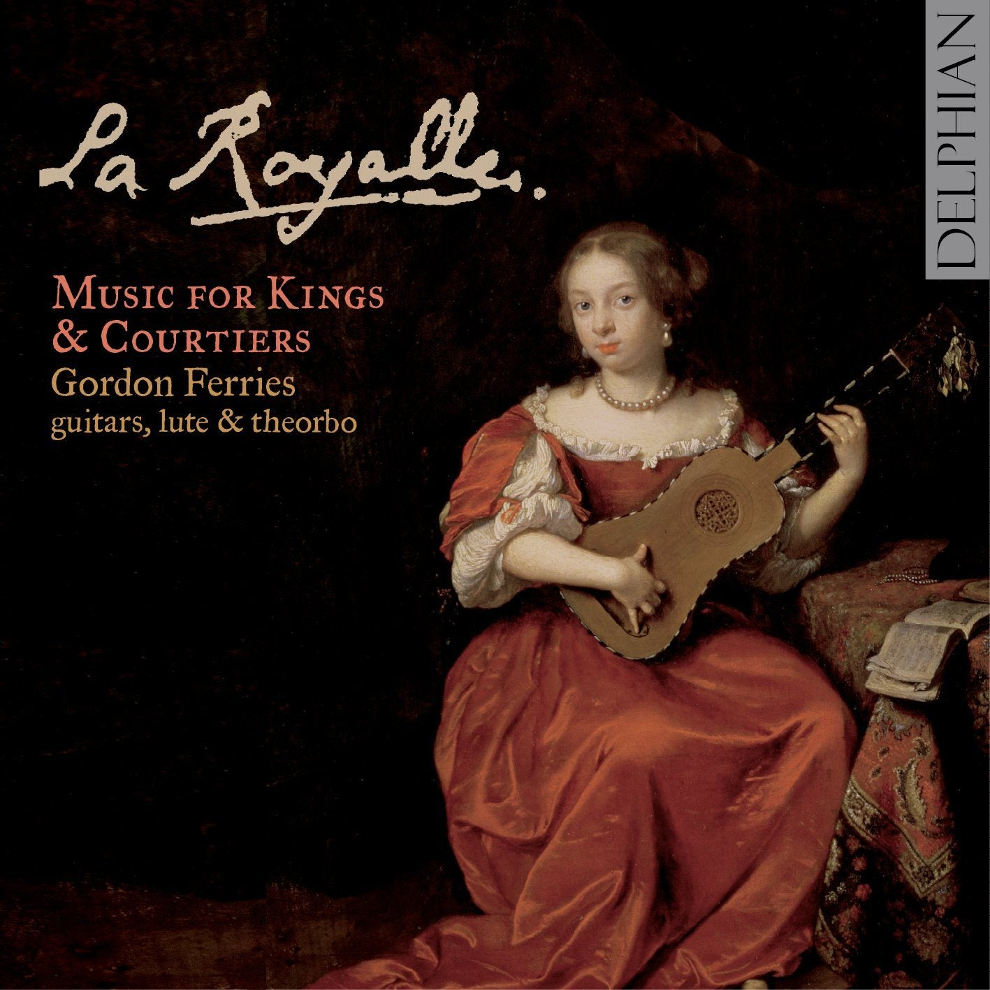 La Royalle: Music for Kings and Courtiers CD Delphian Records