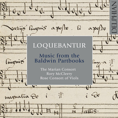 Loquebantur: Music from the Baldwin Partbooks CD Delphian Records