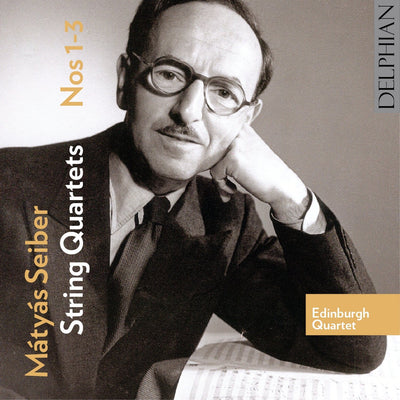 Mátyás Seiber: String Quartets Nos 1–3 CD Delphian Records