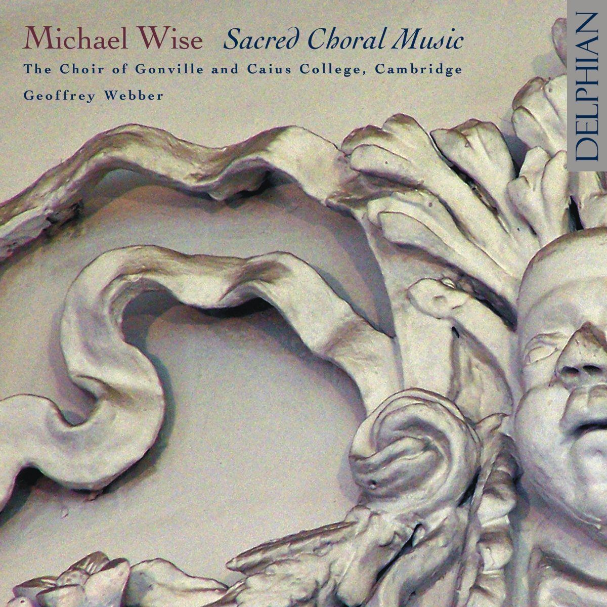 Michael Wise (c.1648–1687): Sacred Choral Music CD Delphian Records