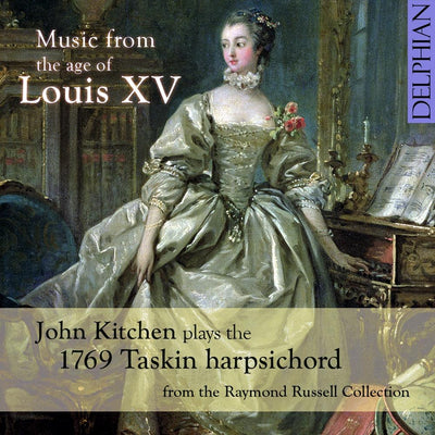Music from the Age of Louis XV: the Taskin harpsichord CD Delphian Records