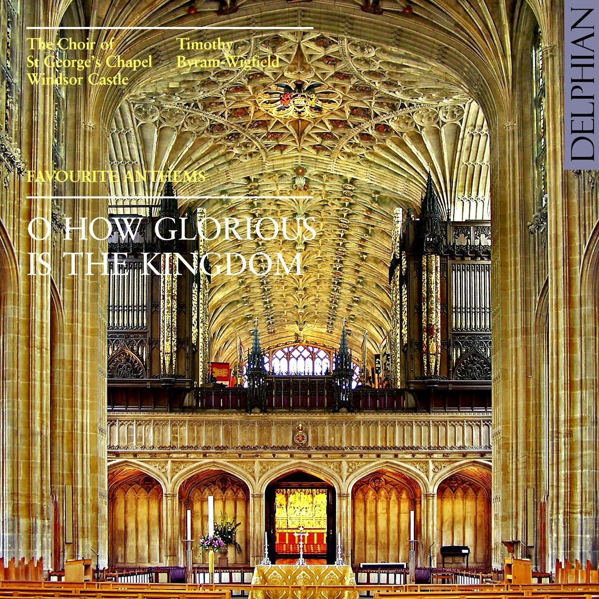 O How Glorious is the Kingdom: Favourite Anthems CD Delphian Records