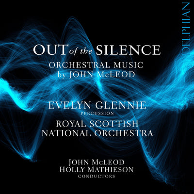 Out of the Silence: Orchestral Music by John McLeod CD Delphian Records
