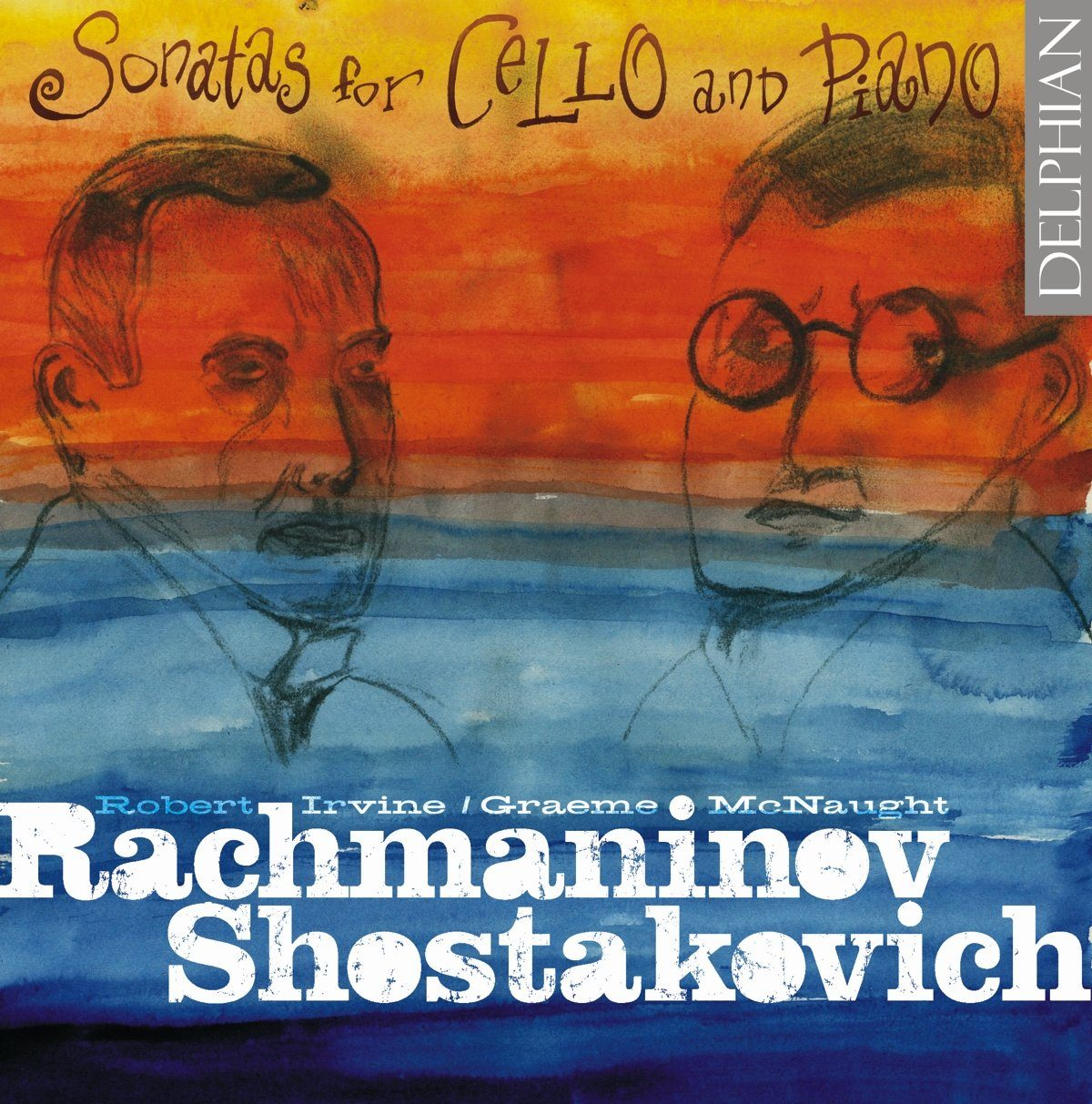 Rachmaninov / Shostakovich: Sonatas for cello and piano CD Delphian Records