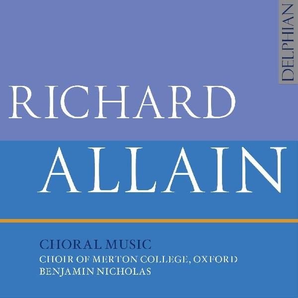 Richard Allain Choral Music CD Delphian Records