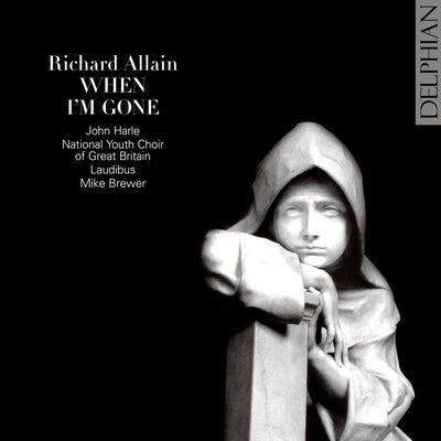 Richard Allain: When I'm Gone CD Delphian Records