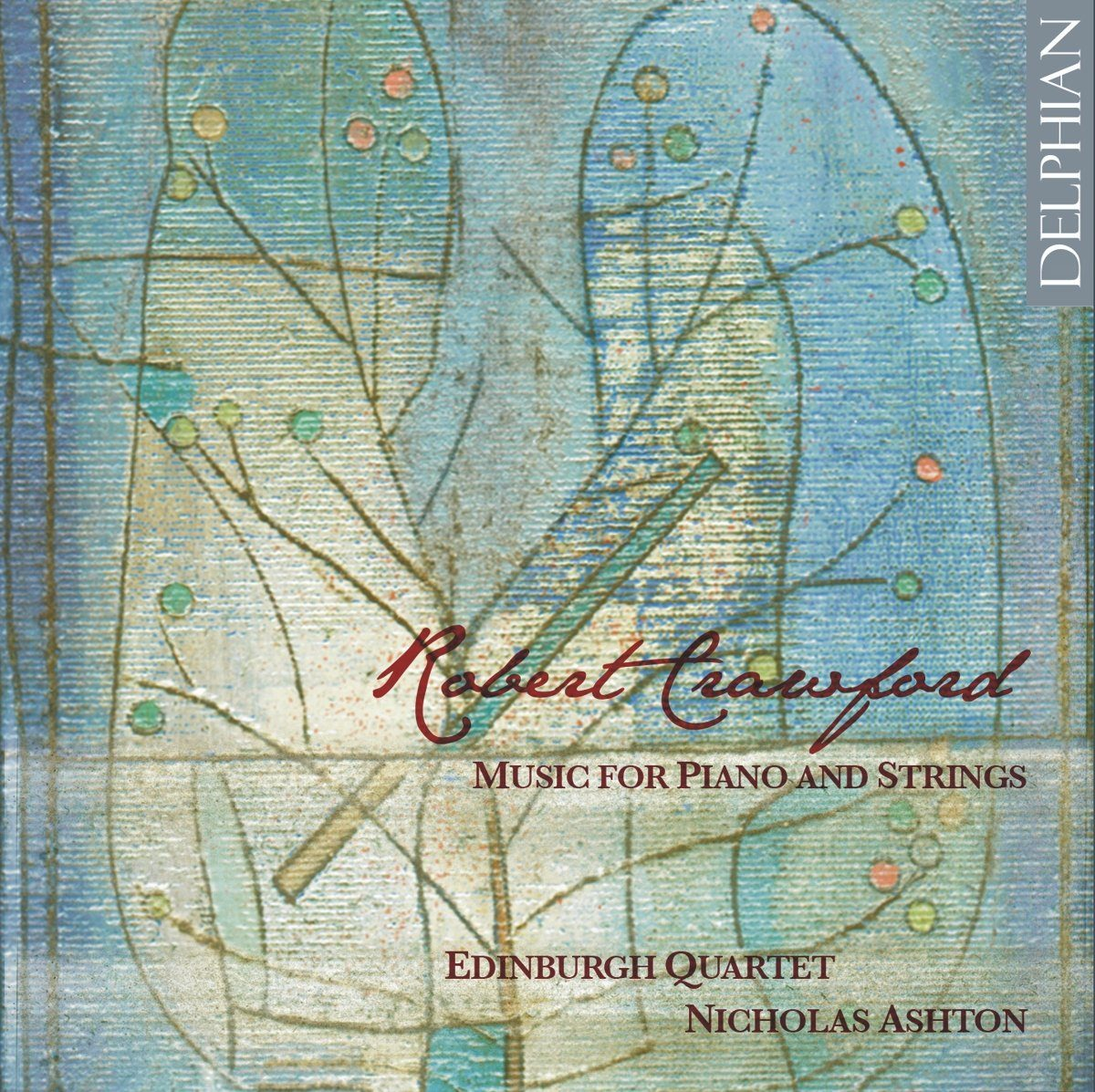 Robert Crawford: Music for solo piano; Piano Quintet CD Delphian Records