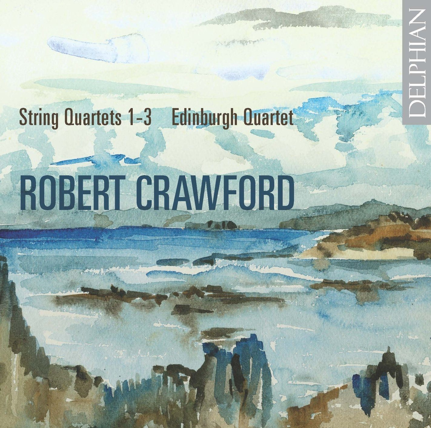 Robert Crawford: String Quartets Nos 1–3 CD Delphian Records
