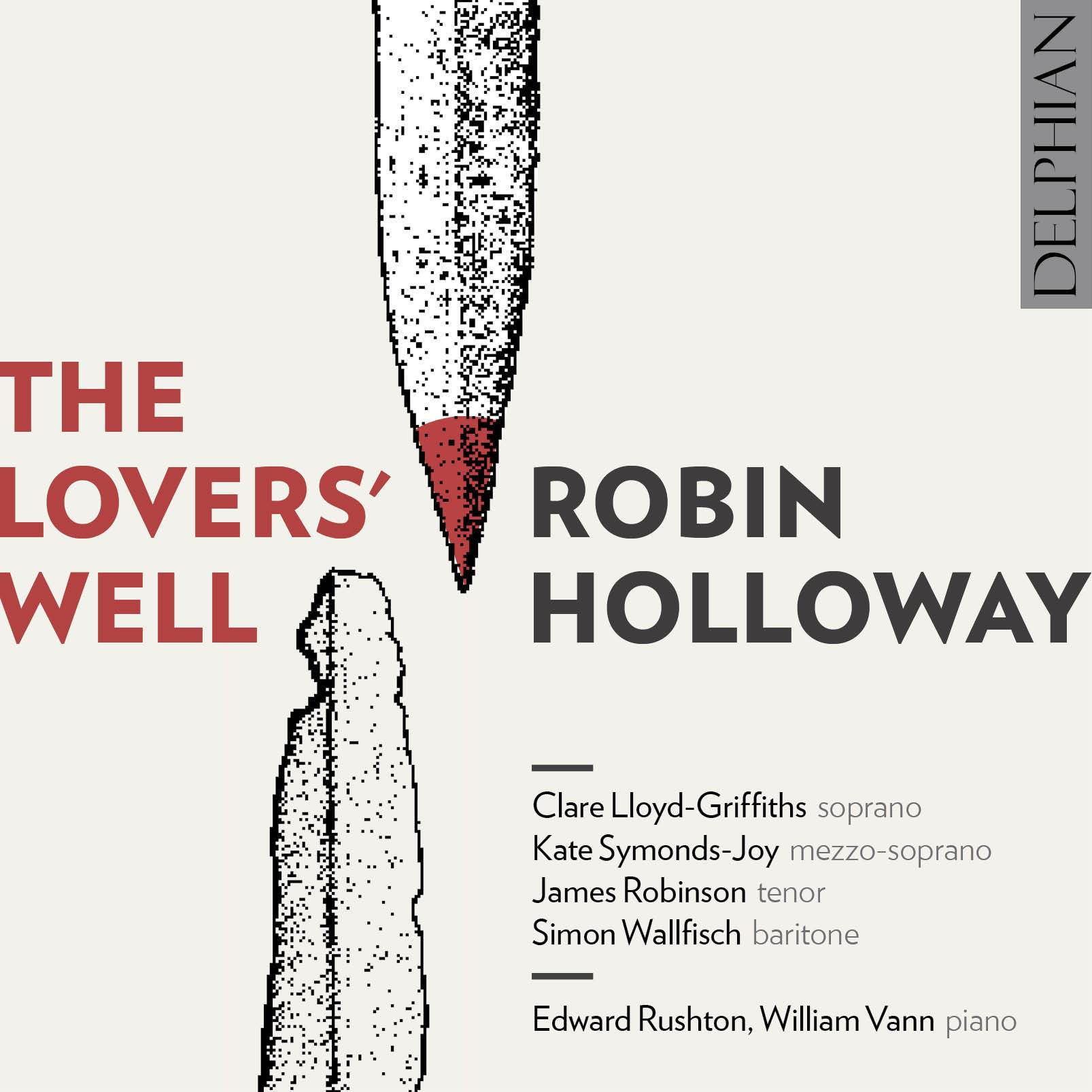 Robin Holloway: The Lovers' Well CD Delphian Records