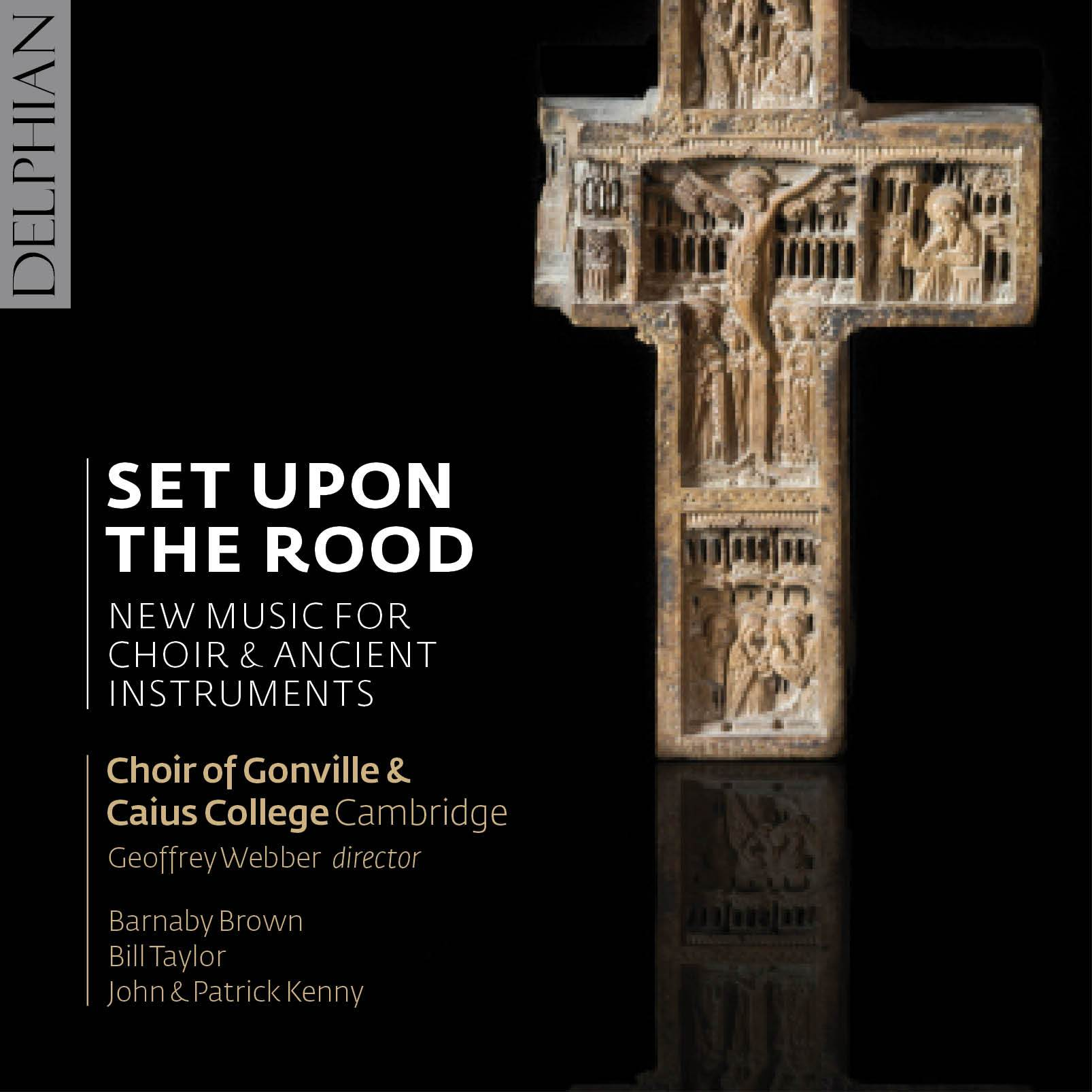 Set upon the Rood: new music for choir & ancient instruments CD Delphian Records