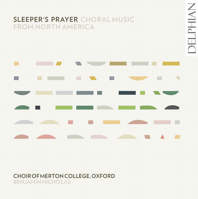sleeper's prayer: Choral Music from North America CD Delphian Records