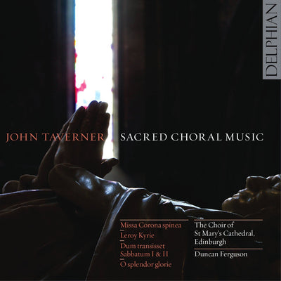 Taverner: Sacred Choral Music CD Delphian Records