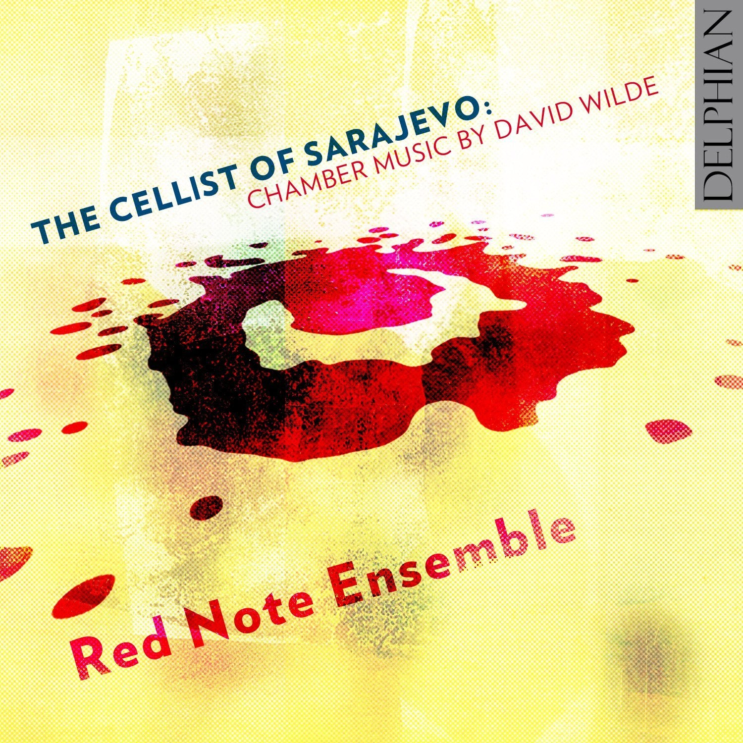 The Cellist of Sarajevo: chamber music by David Wilde CD Delphian Records