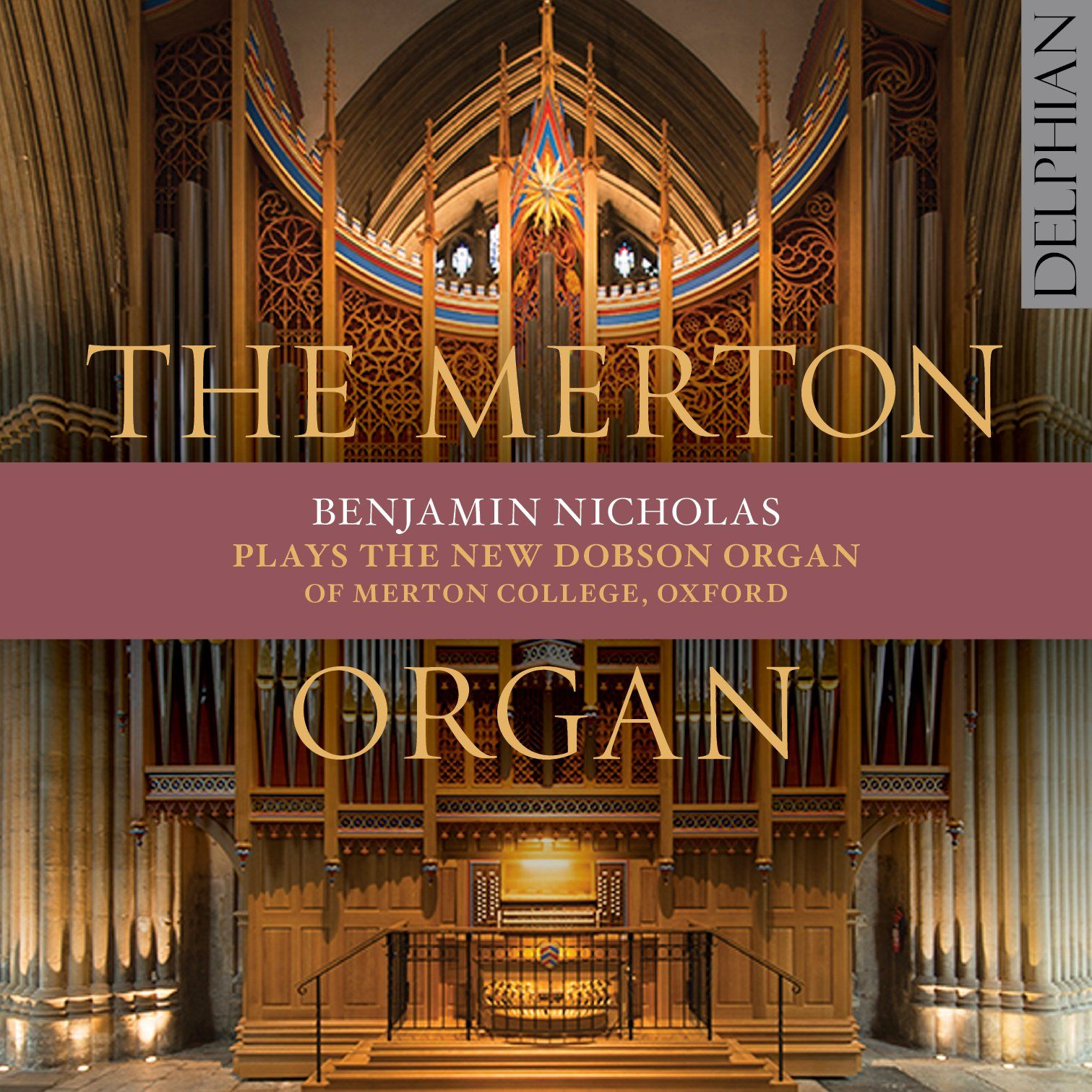 The Merton Organ: the new Dobson organ of Merton College, Oxford CD Delphian Records