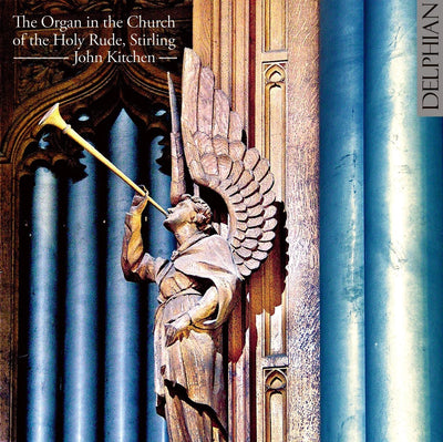 The Organ in the Church of the Holy Rude, Stirling CD Delphian Records