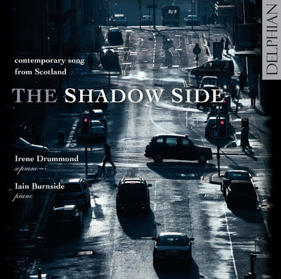 The Shadow Side: contemporary song from Scotland CD Delphian Records