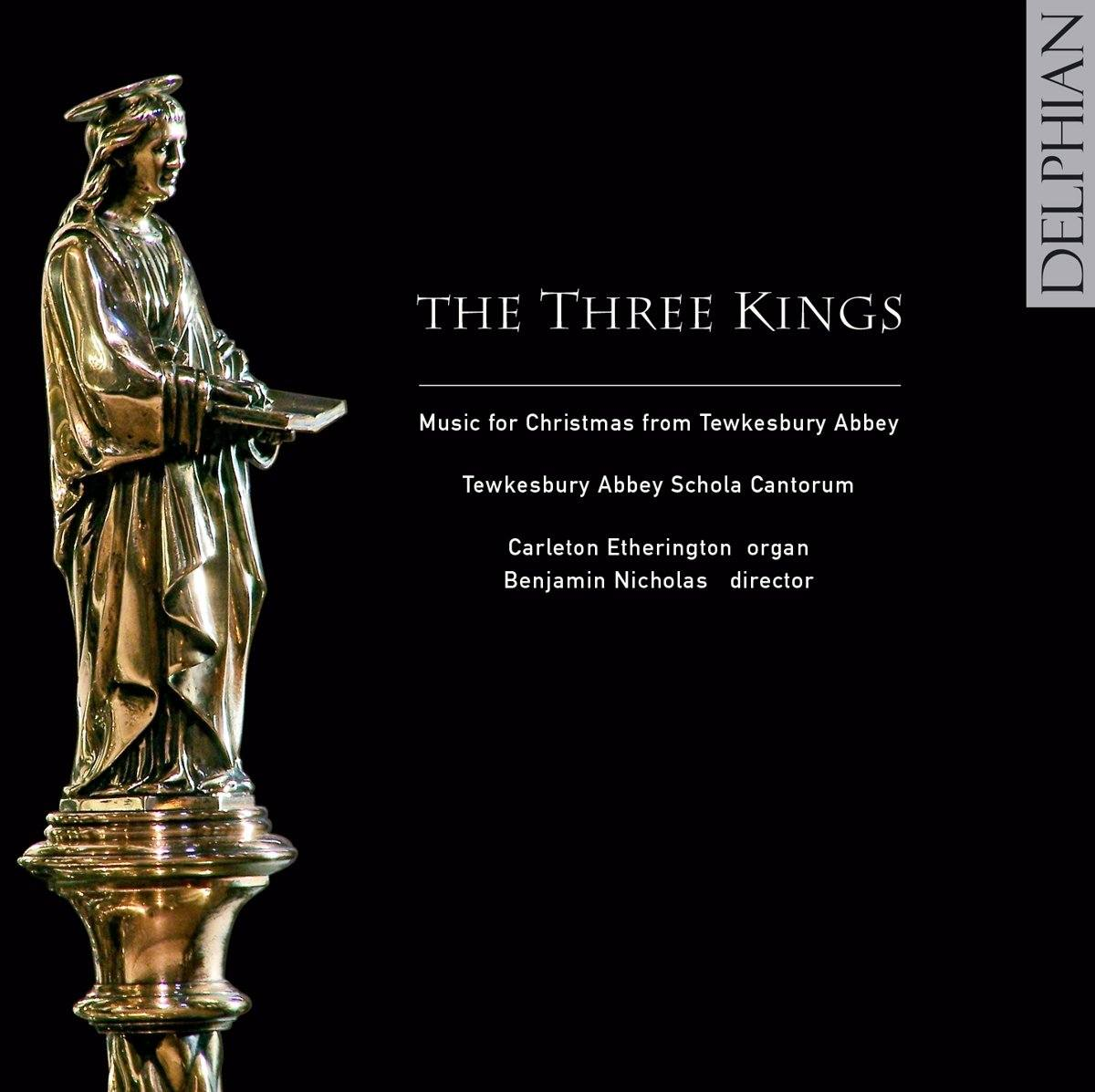 The Three Kings: music for Christmas from Tewkesbury Abbey CD Delphian Records