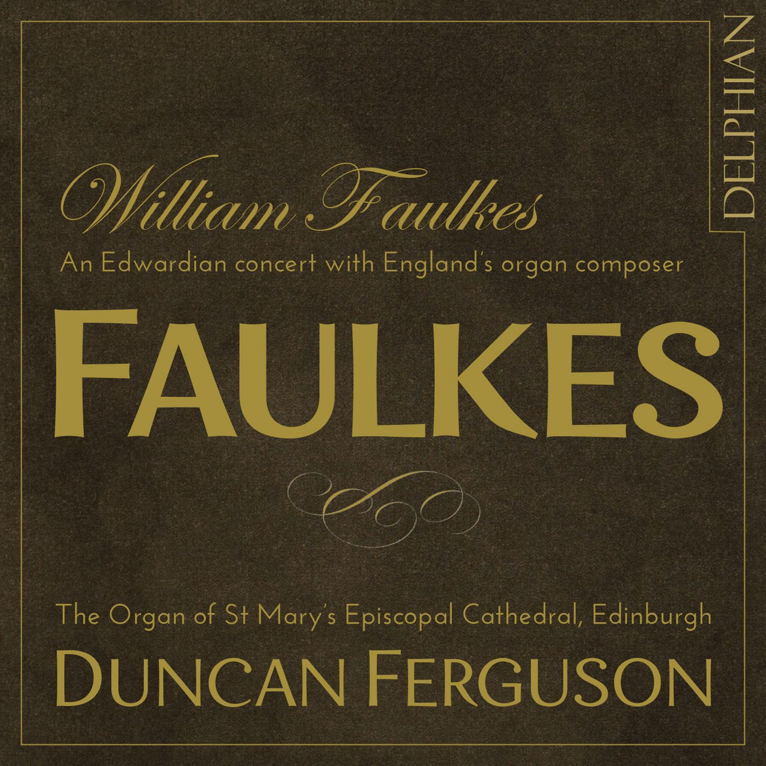 William Faulkes (1863–1933): An Edwardian concert with England's organ composer CD Delphian Records