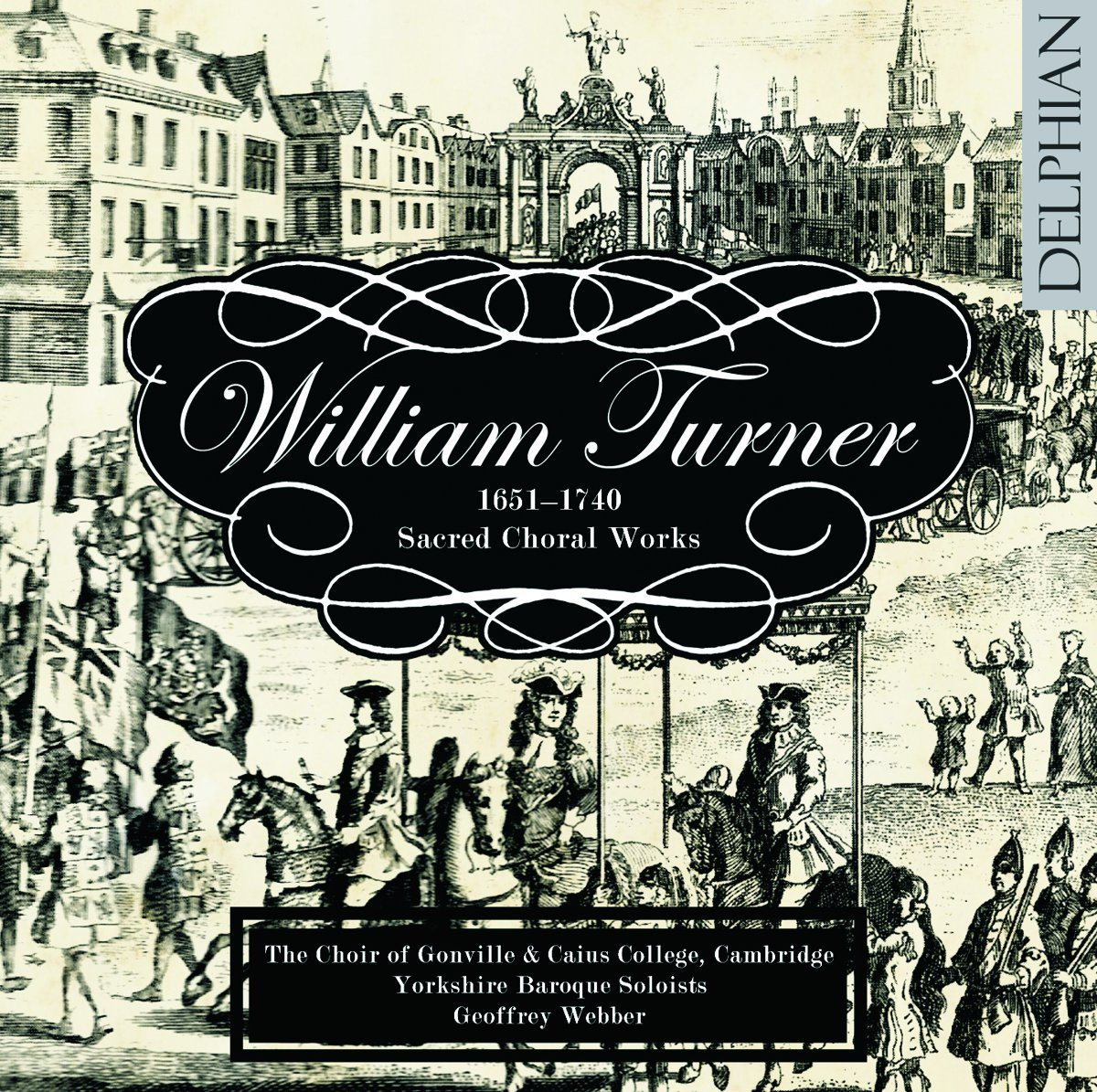 William Turner (1651–1740): Sacred Choral Music CD Delphian Records