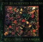 Blackeyed Susans - Welcome Stranger