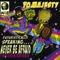 Yo Majesty - Never Be Afraid