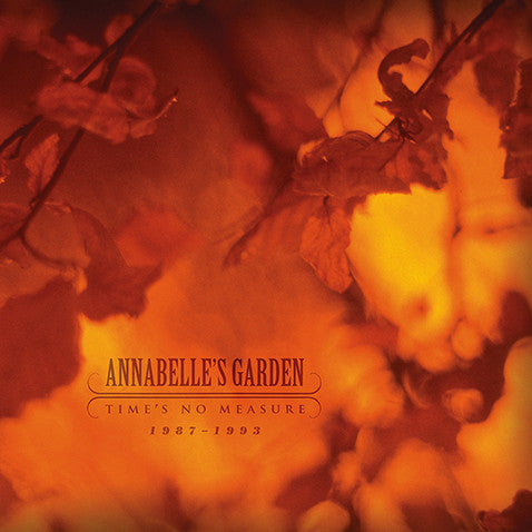 Annabelle's Garden - Time's No Measure 1987-1993