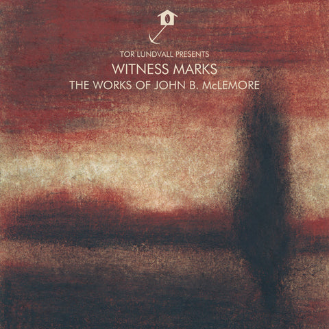 Tor Lundvall Presents: Witness Marks, The Works of John B. McLemore CD