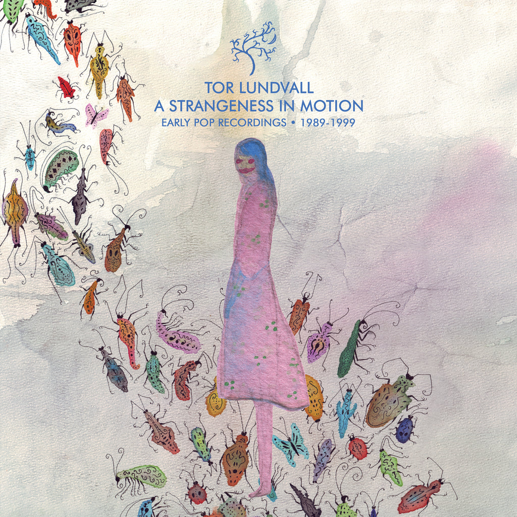 "Tor Lundvall - ""A Strangeness In Motion: Early Pop Recordings 1989-1999"""