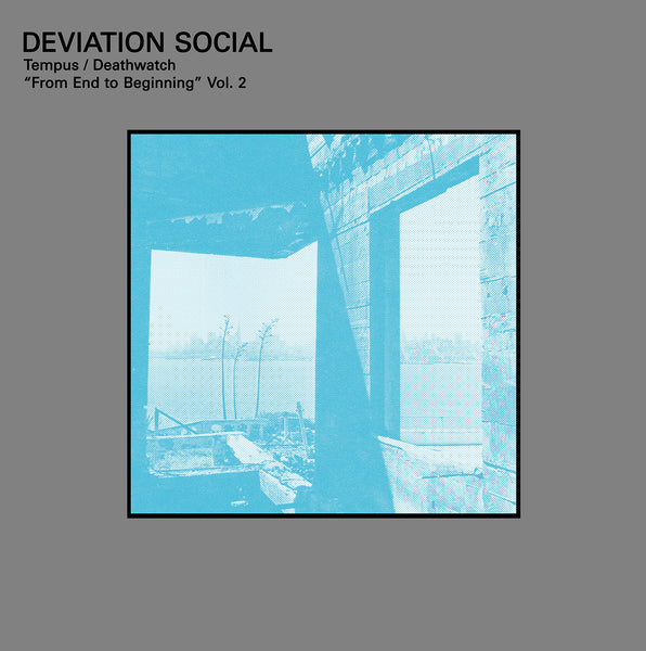 Deviation Social - Tempus / Deathwatch From End To Beginning Vol. 2