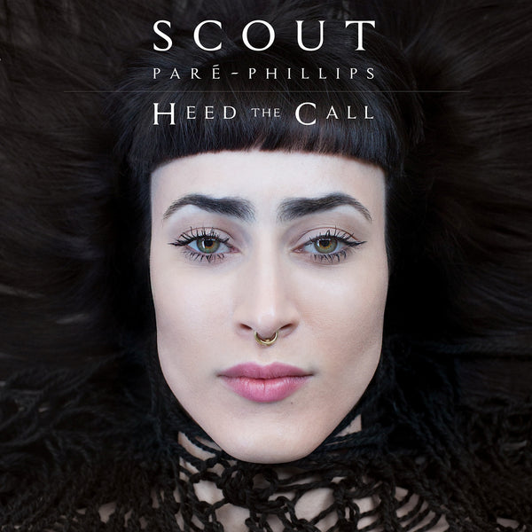 Scout Paré-Phillips - Heed The Call