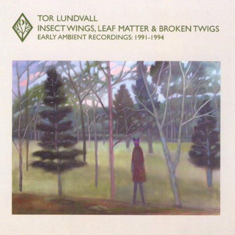 Insect Wings, Leaf Matter & Broken Twigs - Early Ambient Recordings: 1991-1994 CD