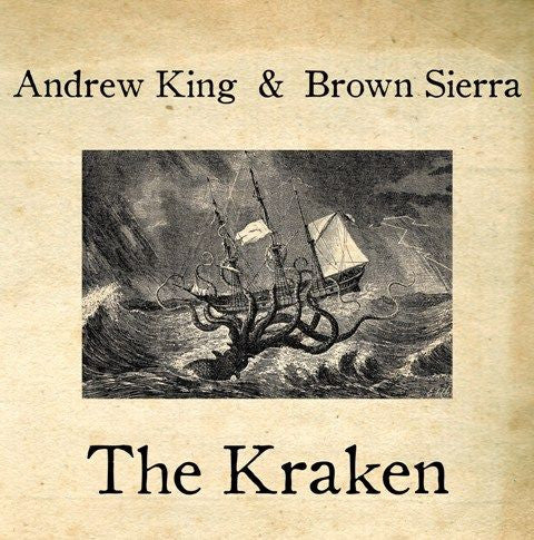 Andrew King & Brown Sierra - The Kraken