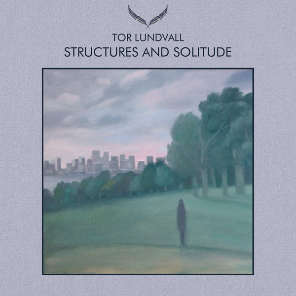 Tor Lundvall - Structures And Solitude