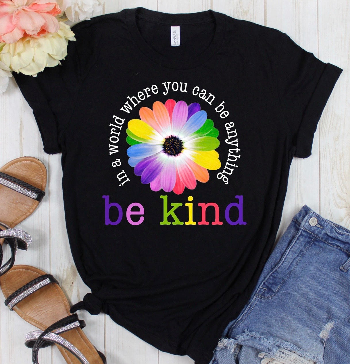 "In a World Where You Can Be Anything... Be Kind""  Tee"